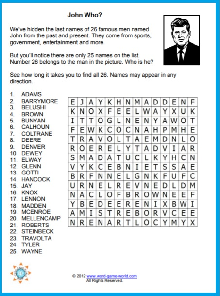 Printable word searches from www.word-game-world.com include this fun one featuring 26 people whose first name is John